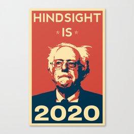Hindsight is 2020 Bernie Sanders Canvas Print