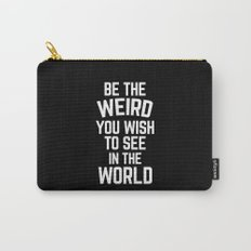 Be The Weird Funny Quote Carry-All Pouch