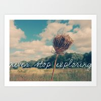 never stop exploring Art Prints featuring Never Stop Exploring II by Sandra Arduini