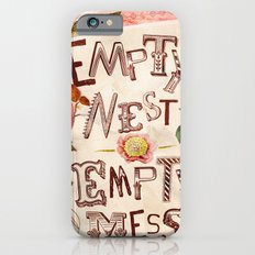 Empty Nest • Empty Mess iPhone 6s Slim Case