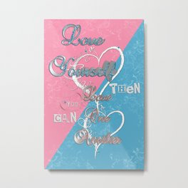 Love Yourself Love One Another Graphic Signage Metal Print