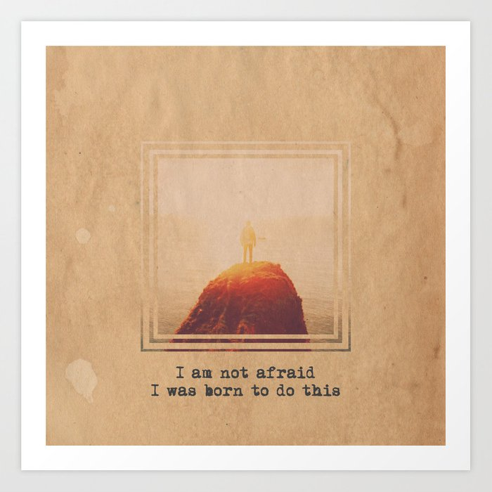 Not Afraid Art Print
