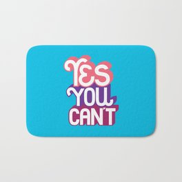 Yes You Can't. - A Lower Management Motivator Bath Mat