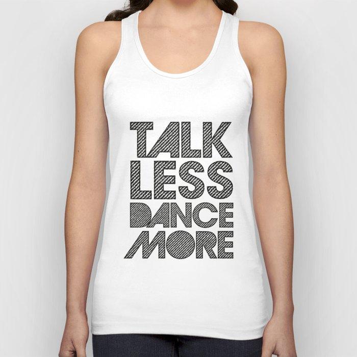 Talk less dance more Unisex Tanktop