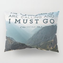 The Mountains Are Calling And I Must Go Pillow Sham