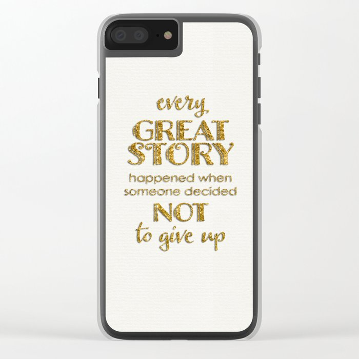 Every great story- Gold glitter Saying on white Clear iPhone Case