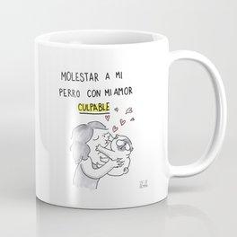 Molestar a mi perro con mi amor: CULPABLE Coffee Mug