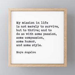 My Mission In Life, Maya Angelou, Motivational Quote Framed Mini Art Print