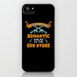 Romantic Walks To The Gun Store - Gift iPhone Case
