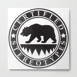 California Certified Stereotypes Metal Print