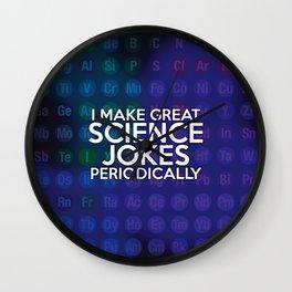 I make great science jokes periodically Wall Clock