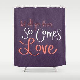 So Comes Love Shower Curtain