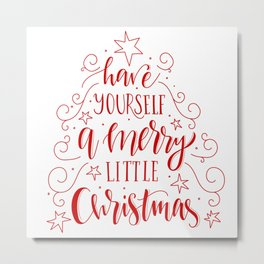 Modern Typography Have Yourself Merry Little Christmas Metal Print