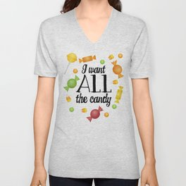 I Want All The Candy Unisex V-Neck