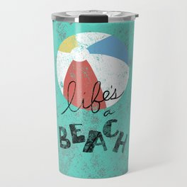 Life's a Beach Travel Mug