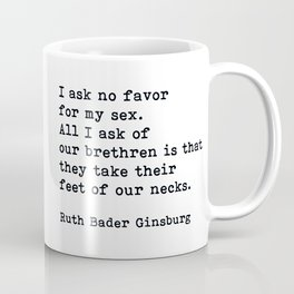 I Ask No Favor For My Sex, RBG, Ruth Bader Ginsburg, Motivational Quote Coffee Mug