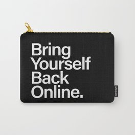 Bring Yourself Back Online Inspiration Typorgaphy Carry-All Pouch