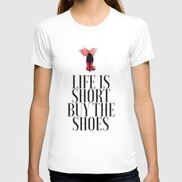 Life is Short Buy the Shoes Shoe Lover Fashion Wall Art Printable Art Women Gift Fashion Decor T-shirt