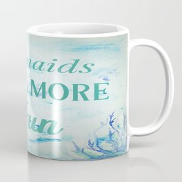 Mermaids Have More Fun Coffee Mug