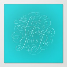 Love Where You Poo - Teal Canvas Print