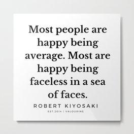46  |  Robert Kiyosaki Quotes | 190824 Metal Print