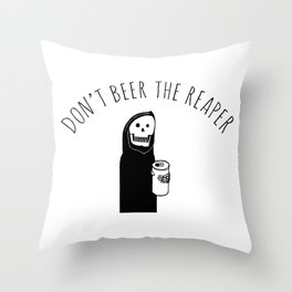 Don't Beer the Reaper (Chill the Hell Out Version) Throw Pillow