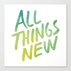 All Things New (version 3) Canvas Print