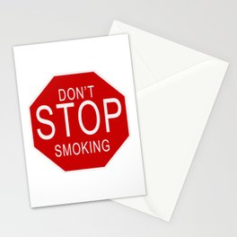 Don't Stop Smoking   Traffic Sign With Funny Quote For Those Friends Who Smoke All Sorts Of.. Stationery Cards