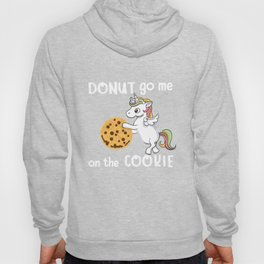 Donut go me on the cookie. Hoody