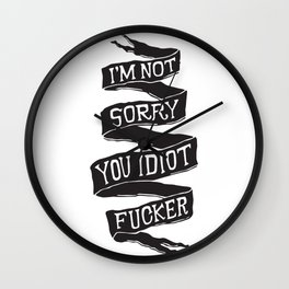 I'm not sorry you idiot fucker. Wall Clock