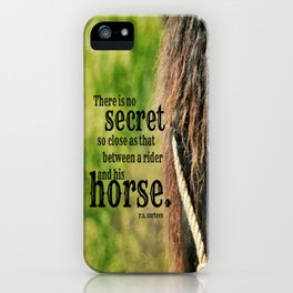 No Secret So Close as Between a Rider and His Horse iPhone Case