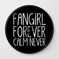 fangirl Wall Clocks featuring Fangirl Forever, Calm Never! (Inverted) by bookwormboutique