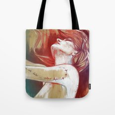 I won´t stay in this pain… (I´ll fly away) Tote Bag