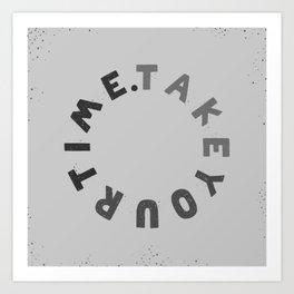 TAKE YOUR T/ME Art Print