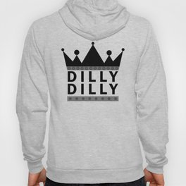 dilly dilly delly delly new hot 2018 style typography art fashion trend s6 most Hoody