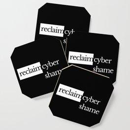 Reclaim Cyber Shame Coaster