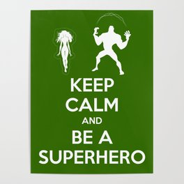 Keep Calm and Be a Superhero Poster
