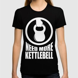 Need More Kettlebell | Grab Life By The Bells Gym workout T-shirt