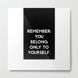 To Yourself Metal Print