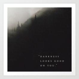 "3 of 3 Print Series ""Darkness looks good on you."" Art Print"