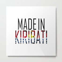 Made In Kiribati Metal Print