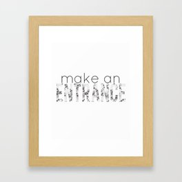 Make an Entrance Framed Art Print
