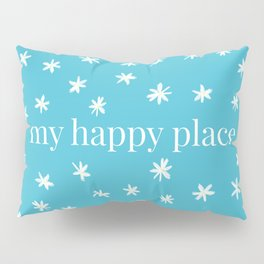 My Happy Place Daisies Pillow Sham