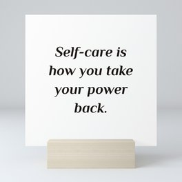 Self care quotes - Self-care is how you take your power back. Mini Art Print