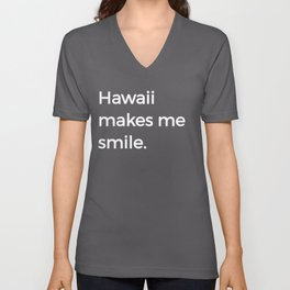 HI Funny Aloha Paradise Hawaii Makes Me Smile Unisex V-Neck