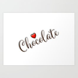 Love Chocolate Art Print
