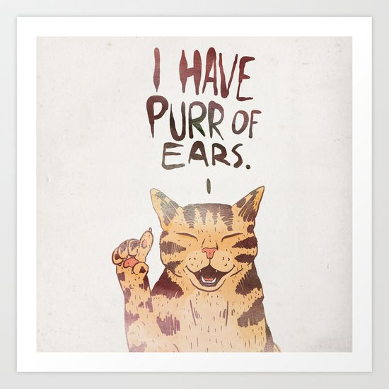 I HAVE PURR OF EARS. Art Print