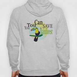 You TouCan Save The Rainforest Hoody