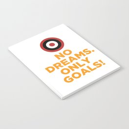 No DREAMS.Only GOALS! Notebook