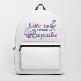 Life is as Sweet as a Cupcake Backpack